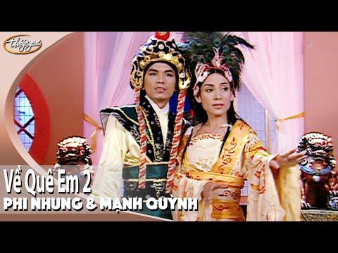 Phi Nhung & Manh Quỳnh - Về Quê Em 2 (Full Program)