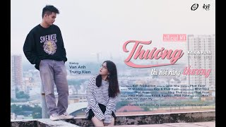 THƯƠNG THÌ NÓI RẰNG THƯƠNG - KRIX x RUSH ft. NHI NHI   OFFICIAL MV