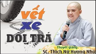 Sư Cô Hương Nhũ Mới Nhất 2017 - Vết Xe Dối Trá ( Rất cảm động )