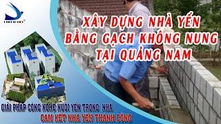 Xây dựng nhà yến bằng gạch không nung tại Quảng Nam
