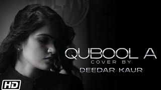 Qubool A (Cover Version) – Deedar Kaur Video HD