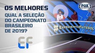 QUAL A SELEÇÃO DO CAMPEONATO BRASILEIRO DE 2019? Time do FOX Sports elege seus melhores