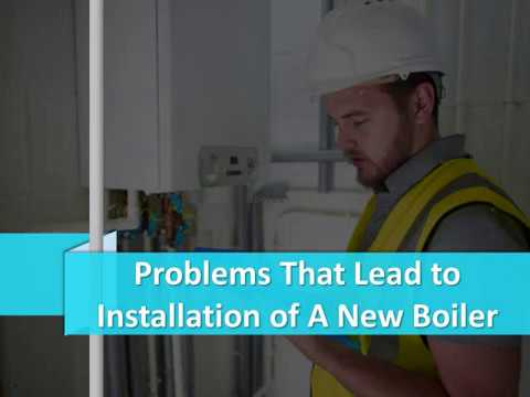 Problems That Lead to Installation of A New Boiler