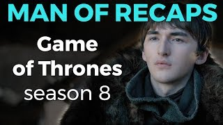 RECAP!!! - Game of Thrones: Season 8