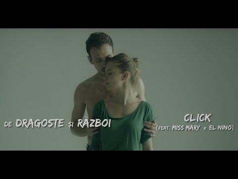 Click - De dragoste si razboi (feat Miss Mary x El Nino)   Videoclip