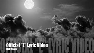 """Matt Mason - """"E"""" - (OFFICIAL Lyric video)"""