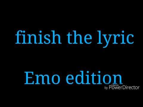 Finish the lyric Emo edition