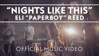 "Eli ""Paperboy"" Reed - ""Nights Like This"" [Official Music Video]"