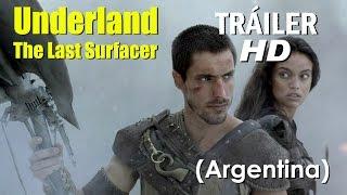 Underland: The Last Surfacer, 2016 (ciencia ficción argentina)