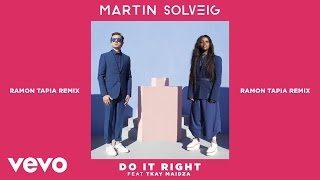 Martin Solveig - Do It Right (Ramon Tapia Remix) ft. Tkay Maidza