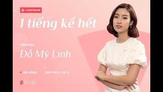 1 tiếng kể hết | Hoa hậu Đỗ Mỹ Linh