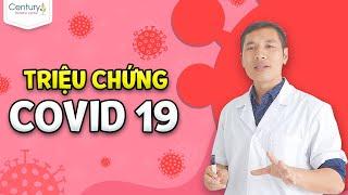 Triệu chứng của Covid 19 - Cách giúp nhận biết sớm nhất  Covid 19 giảm tử vong   Trương Minh Đạt