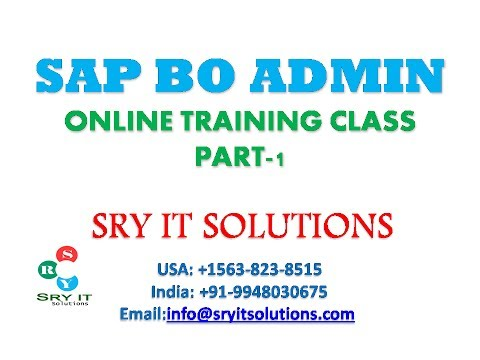 SAP BO ADMIN ONLINE TRAINING | BO ADMIN PROJECT SUPPORT | BO ADMIN CERTIFICATION | BO DEMO OVER VIEW