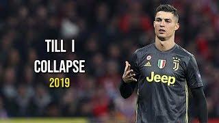 Cristiano Ronaldo   Till I Collapse - Best Motivation, Skills, Goals 2019  HD 