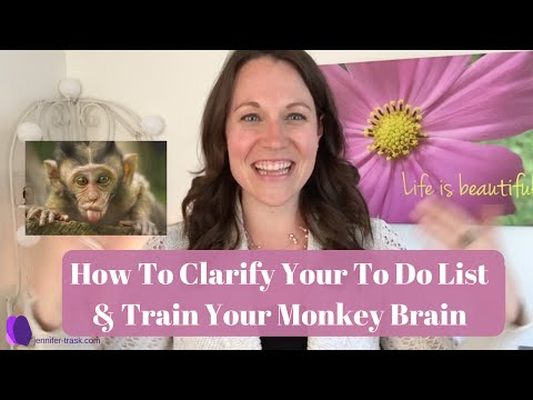 How To Clarify Your To Do List & Train Your Monkey Brain