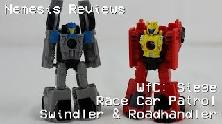 Nemesis Reviews Transformers War for Cybertron: Siege Race Car Patrol Swindler & Roadhandler
