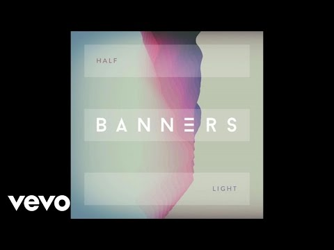 BANNERS - Half Light (Official Audio)