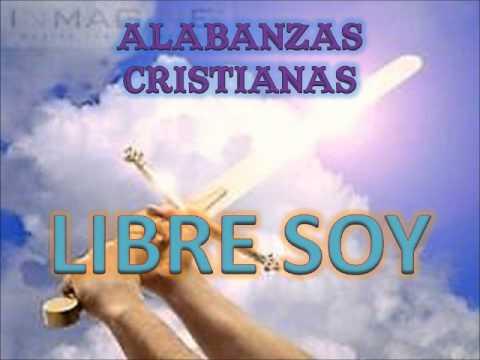 LIBRE SOY (ALABANZAS CRISTIANAS)