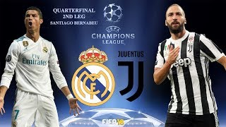 FIFA 18 | Real Madrid vs Juventus | UEFA Champions League 2017-18 Highlights & Goals | 2nd Leg Q8