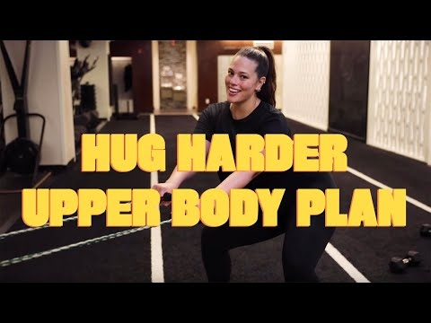 Hug Harder Upper Body Plan | Thank Bod with Ashley Graham