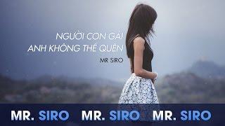 Người Con Gái Anh Không Thể Quên (Lyrics video) - Mr Siro