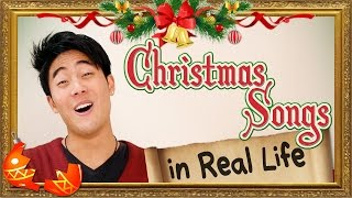 Christmas Songs In Real Life!