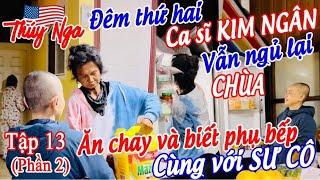 Đêm thứ 2 CS Kim Ngân vẫn ngủ lại Chùa, ăn chay và biết phụ bếp với Sư Cô tập 13 phần 2 - No. 166