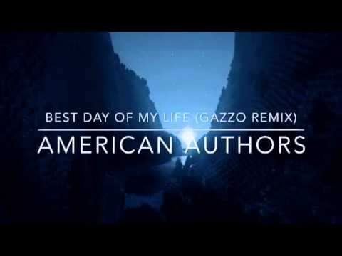 Best Day Of My Life (Gazzo Remix)