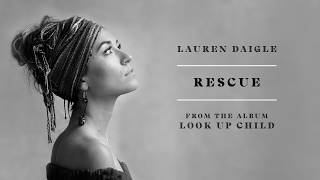 Lauren Daigle - Rescue (audio video)