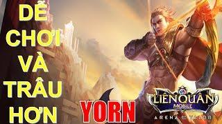 Tên Thần YORN tăng sức mạnh dễ chơi hơn và trâu hơn trong phiên bản mới | Arena of Valor