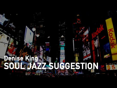 Denise King | Soul Jazz Suggestion Playlist