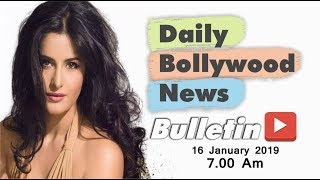 Latest Hindi Entertainment News From Bollywood | Katrina Kaif | 16 January 2019 | 07:00 AM