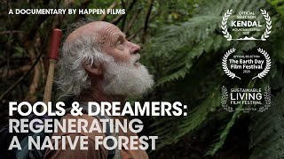 Fools & Dreamers: Regenerating a Native Forest (Full Documentary)