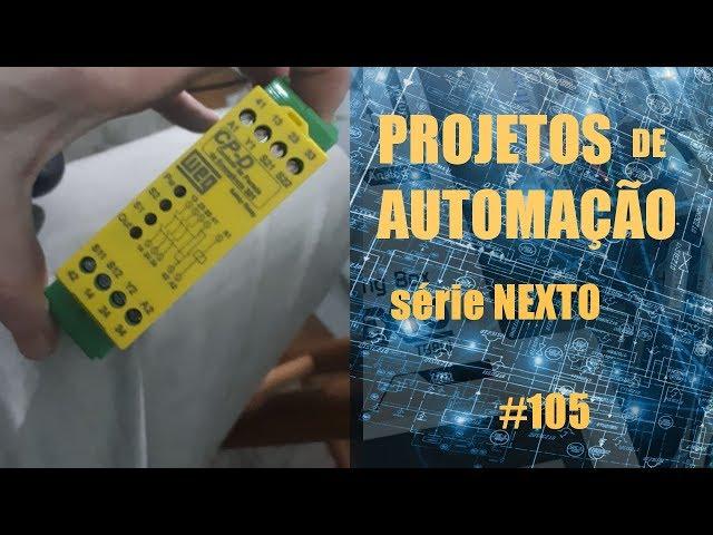 PRÁTICA COM RELÉ DE SEGURANÇA E CLP NEXTO | Projetos de Automação #105