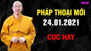 Pháp Thoại Mới 21.01.2021 - Thầy Thích Trúc Thái Minh (Quá Tuyệt Vời)