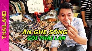 ĂN GỎI GHẸ SỐNG Thái Lan và cái kết đáng thương | du lịch Thái Lan
