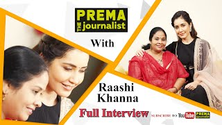 Heart to heart conversation with Raashi Khanna - Prema The..
