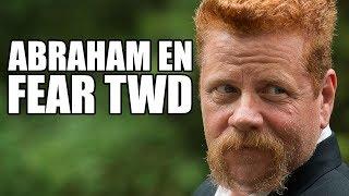 ¿ABRAHAM APARECERÁ EN FEAR? - The Walking Dead Temporada 8