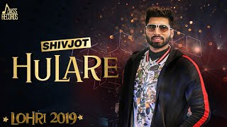 Hulare – Shivjot Video HD