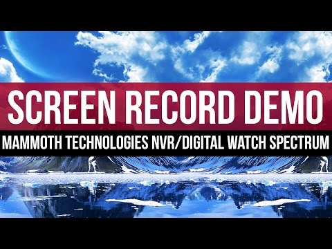 Screen Recording: Mammoth Technologies NVR with Digital Watch Spectrum