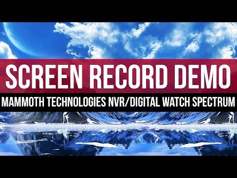 Screen Recording: Mammoth Technologies NVR with Digital Watch Spectrum