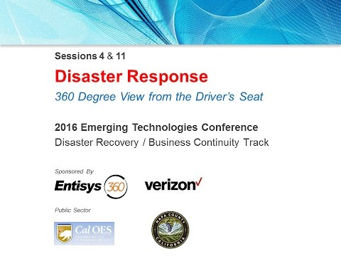 ET2016 Session 11: Disaster Response: A 360° View Part 2 - Entisys/Verizon