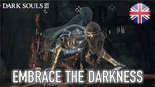 Dark Souls III - Embrace the Darkness Trailer