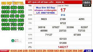XSBL 15 1 2019 Kết Quả Xổ Số Bạc Liêu Hôm Nay Thứ 3 SXBL 15 1