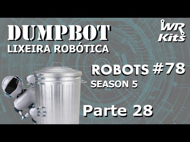 TESTE DOS SENSORES DO SISTEMA EMBARCADO 2 (Dumpbot 28/x) | Robots #78