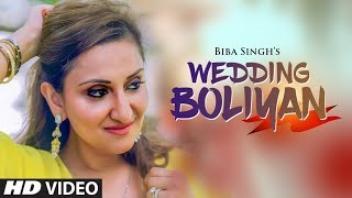 Wedding Boliyan: Biba Singh (Full Song) Jeeti Productons | Latest Punjabi Songs 2018