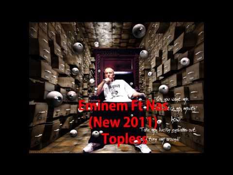 Eminem Ft. Nas - Topless (New 2011)