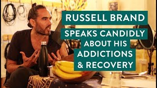 Russell Brand Speaks Candidly About His Addictions & Recovery