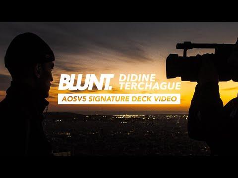 Video BLUNT Deck AOS V5 Didine Terchague