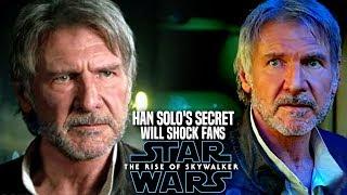 The Rise Of Skywalker Han Solo's Scary Secret Will Shock Fans! (Star Wars Episode 9)